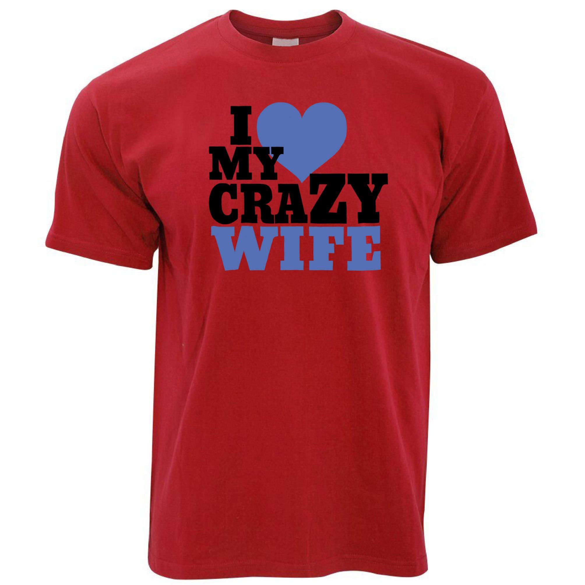 I Love My Crazy Wife Mens T Shirt Partner Relationship
