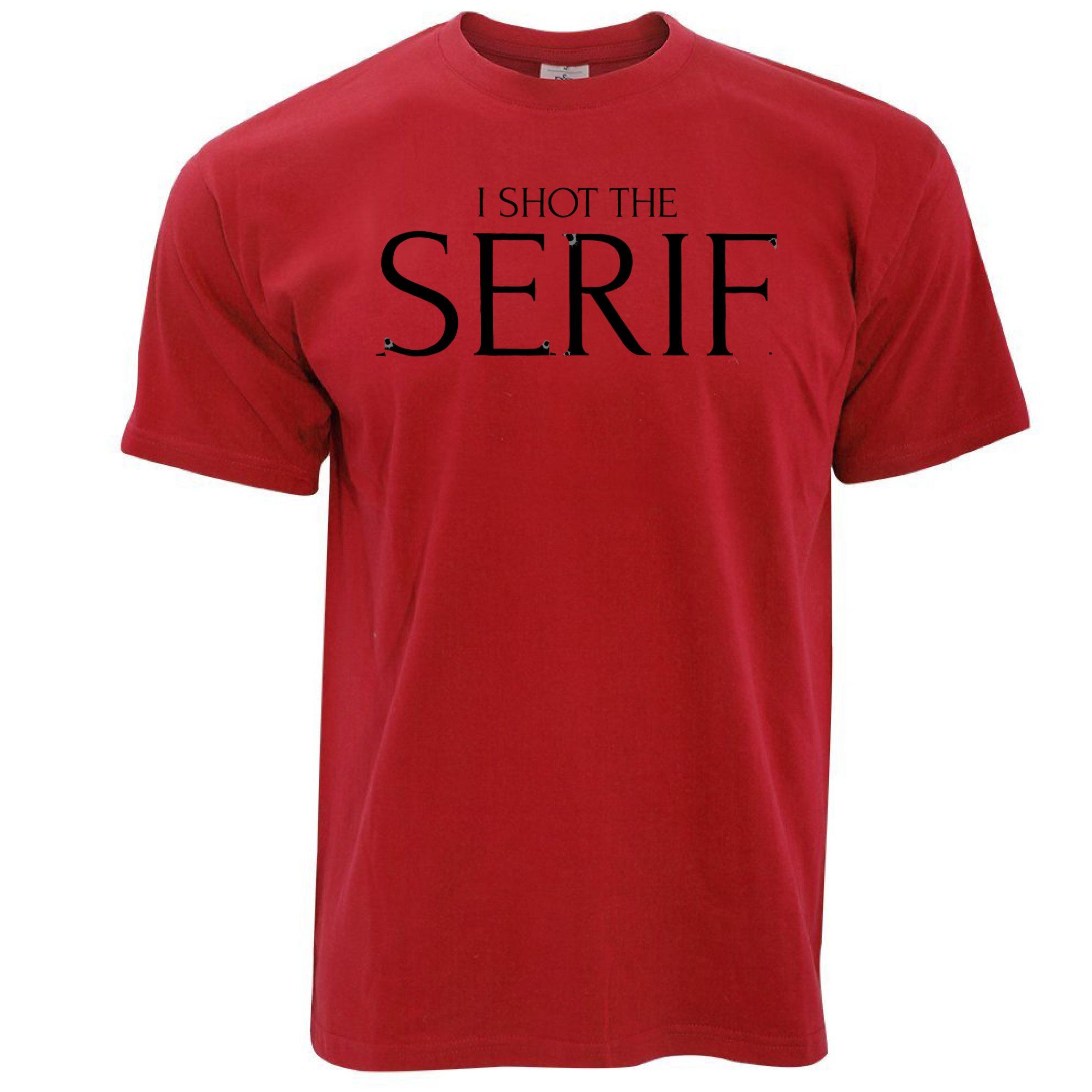 I Shot The Serif Graphic Design joke Typography Funny Pun Mens T ...